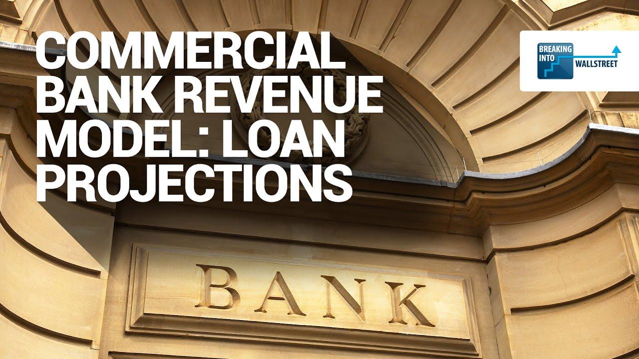 commercial bank revenue model loan projections youtube