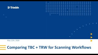 Webinar - Comparing Trimble Business Center + Trimble RealWorks for Scanning Workflows