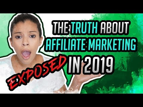The TRUTH About Affiliate Marketing in 2019 *EXPOSED*