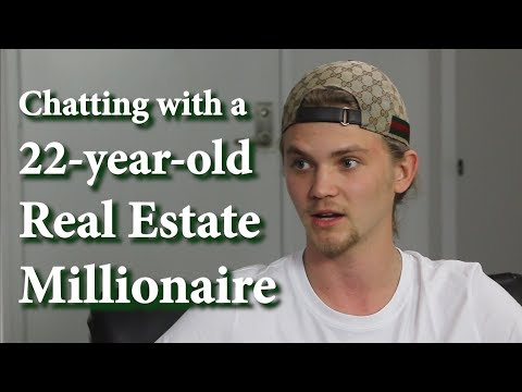 Chatting with a 22-year-old Real Estate Millionaire