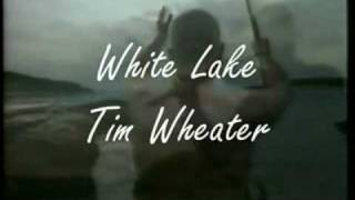 Tim Wheater - White Lake