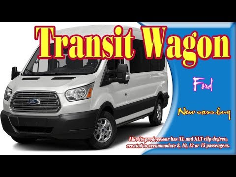 2019 ford transit wagon | 2019 ford transit wagon xlt | 2019 ford transit wagon curb weight