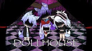 Dollhouse ~ GMV | Gachaverse