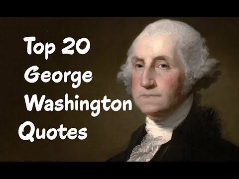 Top 20 George Washington Quotes