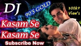 Kasam Se Kasam Se Remix | Sach Kehte Hain Hum Remix  | Dj Dholki Mix | Jaanwar | 90 s Hindi Old Love
