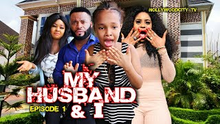 My Husband  I episode 1 - Latest Nigerian Nollywood African Series 2019