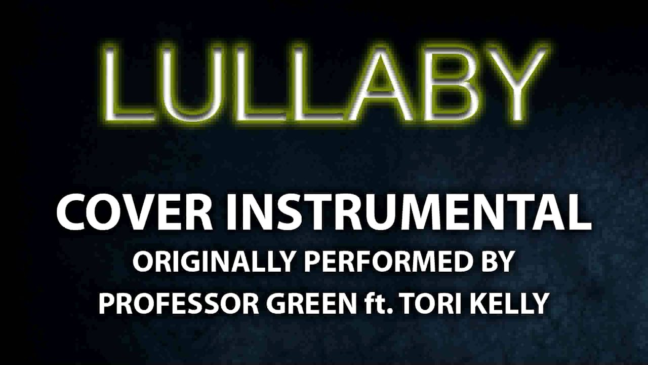 Lullaby Cover Instrumental In The Style Of Professor Green Ft Tori Kelly