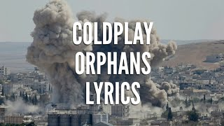 Download Coldplay - Orphans lyrics Mp3 and Videos