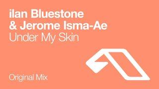 ilan bluestone jerome isma ae under my skin