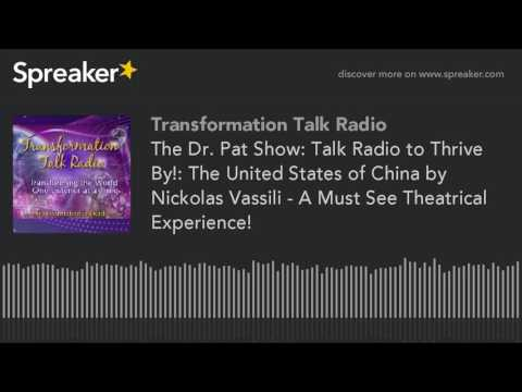 The Dr. Pat Show: Talk Radio to Thrive By!: The United States of China by Nickolas Vassili - A Must