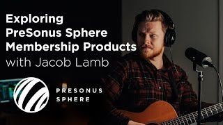 PreSonus Sphere products with Jacob Lamb—It's a lot more than Studio One!