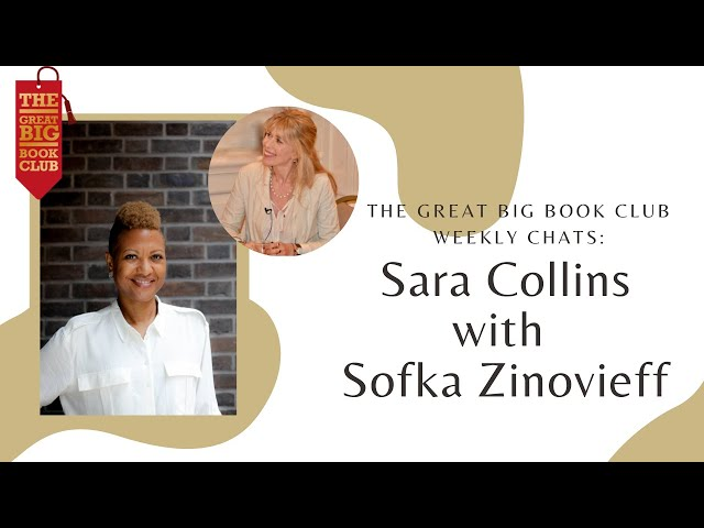Weekly Chats: Sara Collins with Sofka Zinovieff
