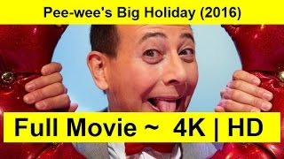 Pee-wee's Big Holiday Full Length