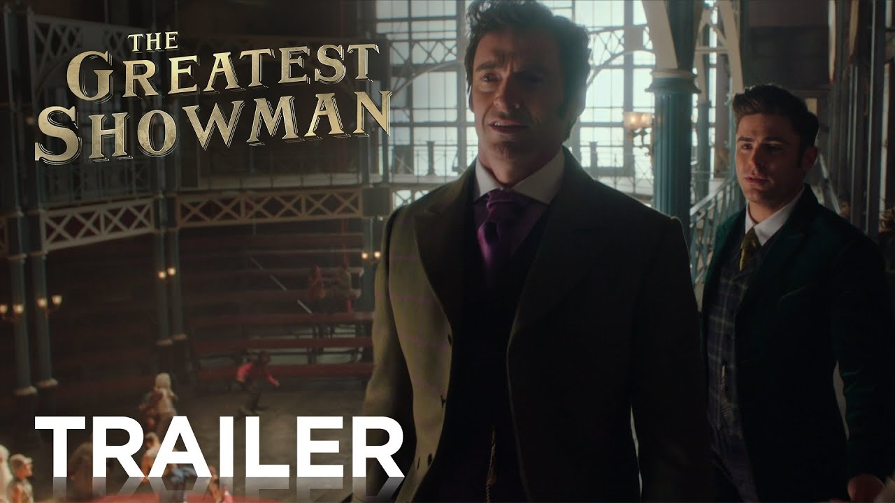 the greatest showman official hd trailer 2 2017 youtube