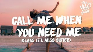Download Klaas - Call Me When You Need Me Lyrics ft Miss Sister
