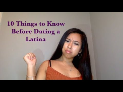 10 Things to Know Before Dating a Latina