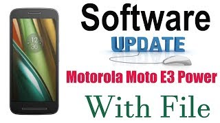 Motorola Moto E3 Power XT1706 Software Update With Tested File And Flashing