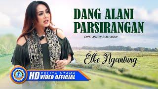 Elke Ngantung - DANG ALANI PARSIRANGAN ( Official Music Video )