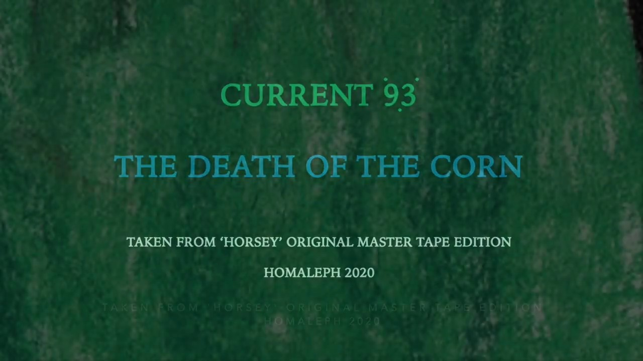 Current 93 - The Death Of The Corn from Horsey (Original Tape Master)