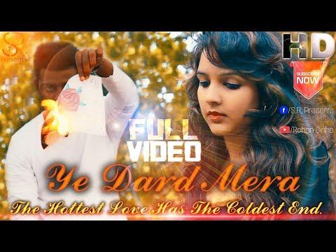 Ye Dard Mera | HeartBroken Sad Song | Video Song | Ft. Saahil, Rishant & Sneha By Rohan Sinha