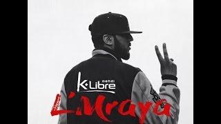 MEHDI K-LIBRE -  L' MRAYA - (Clip Officiel )