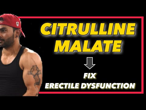 Citrulline Malate Review. How Does It Cure ED