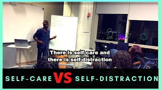 The Difference Between Self- Distraction and  Self-Care
