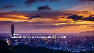 Dj Manta - Holding On (Armin Van Buuren's Rising Star Remix)[ORCDM 53640]