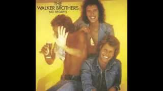 Watch Walker Brothers Ive Got To Have You video