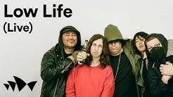 Low Life (Live) | Digital Season