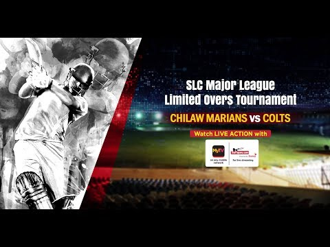 Colts vs Chilaw Marians - SLC Major Limited Overs Tournament 2018