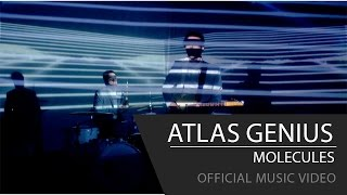 Atlas Genius - Molecules [Official Music Video]