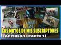 Las motos de mis suscriptores | Capítulo 1 (Parte 1) | AstroMotoVlogs