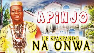Apinjo -  Ije Kpakpando Na Onwa - 2018 Highlife Music  Nigerian Highlife Songs