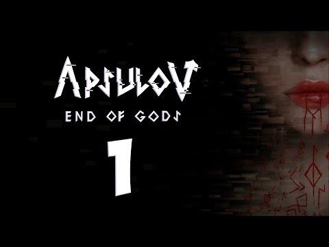 Apsulov End of Gods. Прохождение. Часть 1 (Страшилка)
