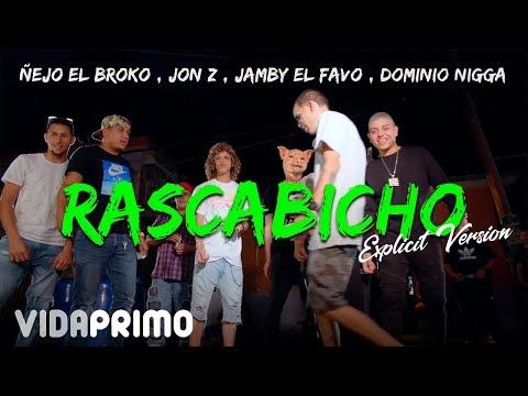 Ñejo ✖ Jon Z ✖ El Dominio ✖ Jamby - Rascabicho [Explicit Version]
