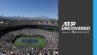 Uncovered: Behind The Scenes In Indian Wells 2019