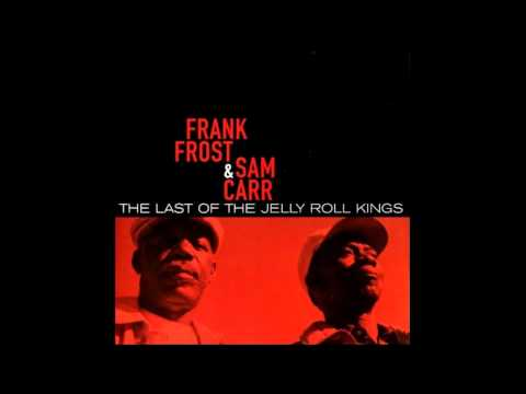 Frank Frost & Sam Carr   Come Here Baby