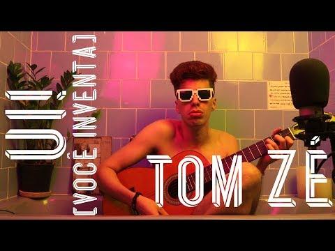 Tom Zé - Ui! (você inventa) (VERSÃO) Zerzil