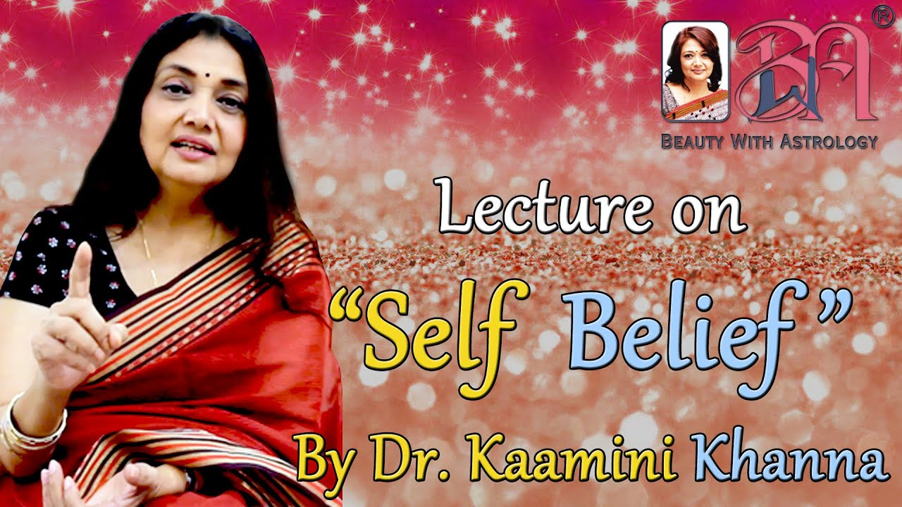 Self Belief Lecture Dr Kaamini Khanna Beauty With Astrology