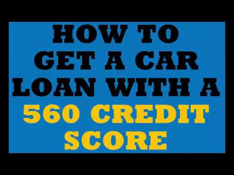 How To Get A Car Loan With A 560 Credit Score