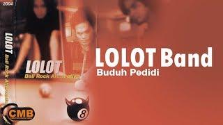 Lolot - Buduh Pedidi [Lyrics]