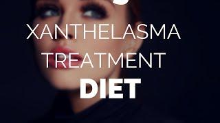 Xanthelasma treatment diet, Help with your cholesterol