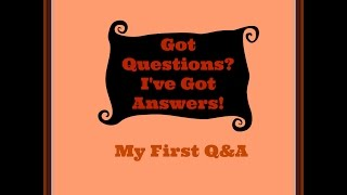 My First Q&A! Please submit questions! Thumbnail