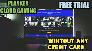 [PLAYKEY CLOUD GAMING]FREE TRIAL WITHOUT ANY CREDIT CARD [PROOF BY BLIND TECH]