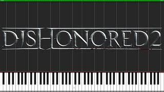 Dishonored 2 Theme [Piano Tutorial] (Synthesia) // Fontenele NXT
