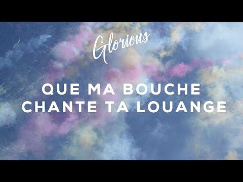 Glorious - Que ma bouche chante ta louange - Album : 1000 échos