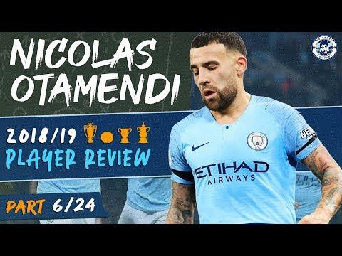 NICOLAS OTAMENDI | MAN CITY 2018/19 SEASON REVIEW