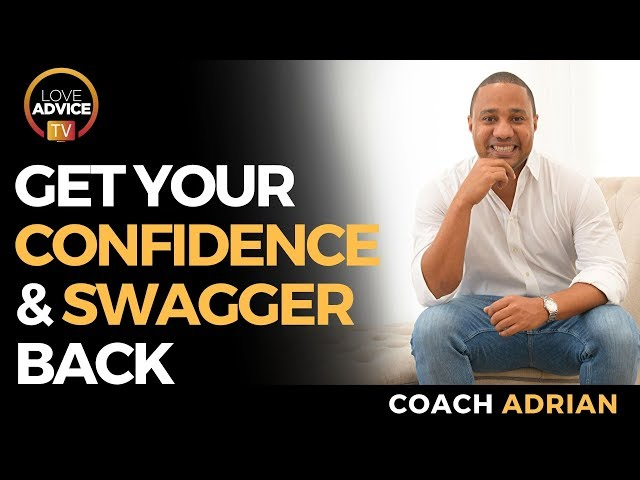 How To Get Your Confidence Back | Get Your Confidence And Swagger Back