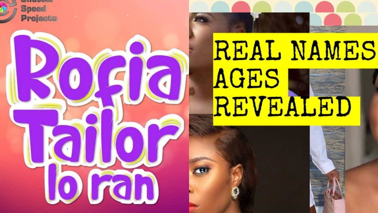 Download Rofia Tailor Loran S1E5 Cast| |RTL| Real Names, Dates of Birth, Ages and Education| |S1- S4